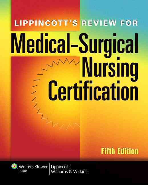 Lippincott's Review for Medical-surgical Nursing Certification By Lippincott Williams & Wilkins (COR)