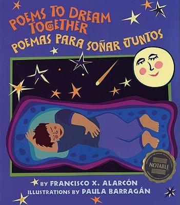 Poems to Dream Together/ Poemas Para Sonar Juntos By Alarcon, Francisco X./ Barragan, Paula (ILT)